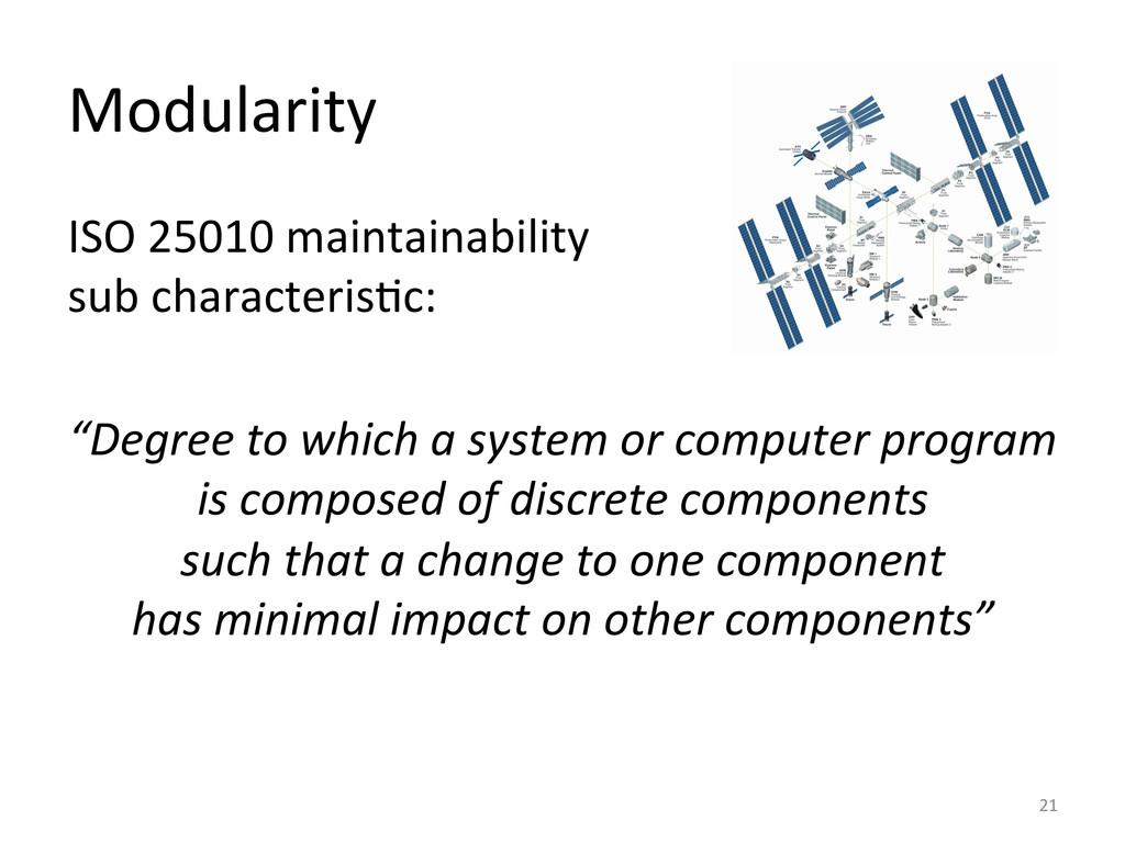 Modularity  ISO 25010 maintainability...