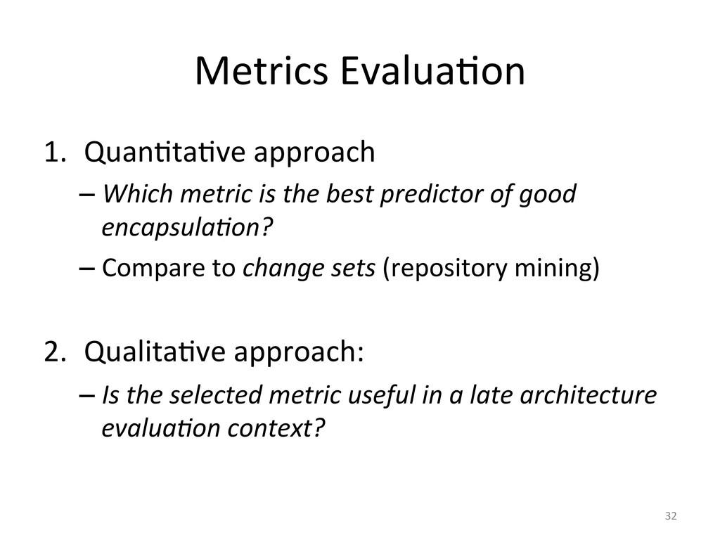 Metrics EvaluaUon  1. QuanUtaUve appr...