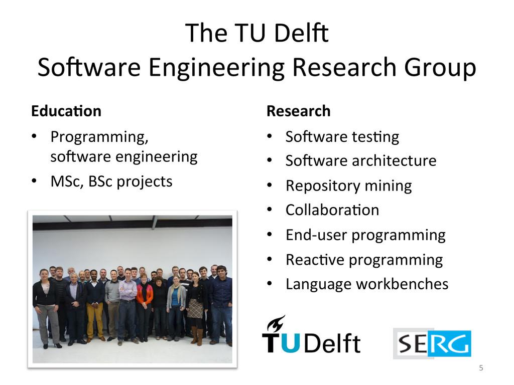 The TU Del7  So7ware Engineering ...
