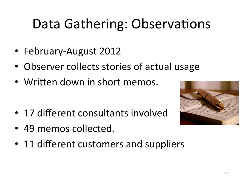 Data Gathering: ObservaUons  • Februa...