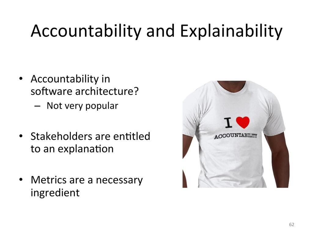 Accountability and Explainability  • ...