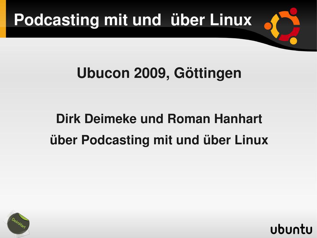 Podcasting mit und über Linux Ubucon 2009, Gött...