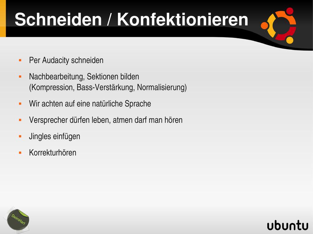 Schneiden / Konfektionieren  Per Audacity schn...