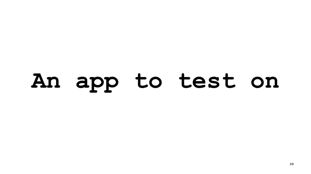 An app to test on 20