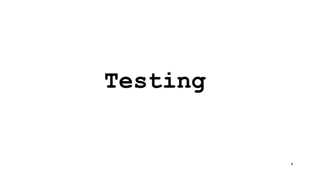 Testing 4