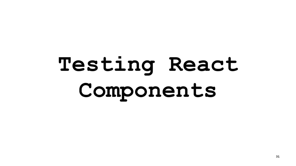 Testing React Components 31