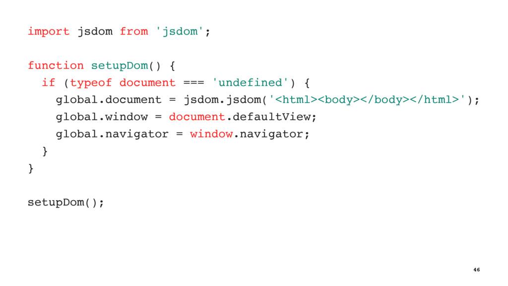 import jsdom from 'jsdom'; function setupDom() ...