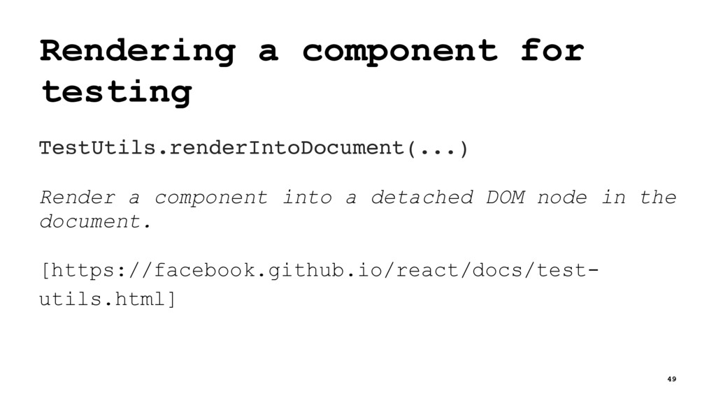 Rendering a component for testing TestUtils.ren...