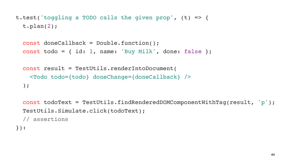 t.test('toggling a TODO calls the given prop', ...