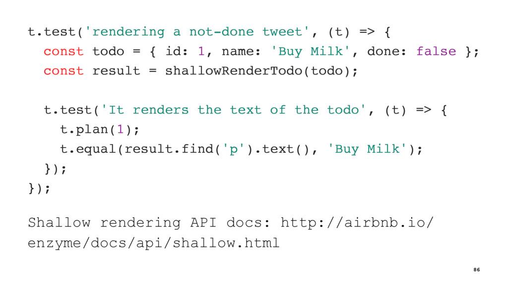 t.test('rendering a not-done tweet', (t) => { c...