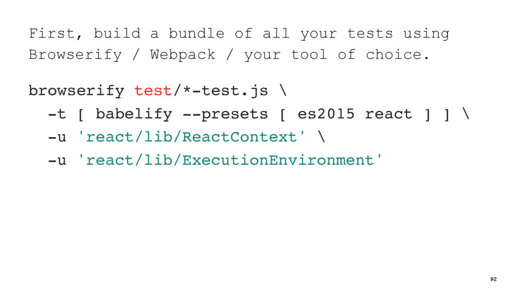 First, build a bundle of all your tests using B...
