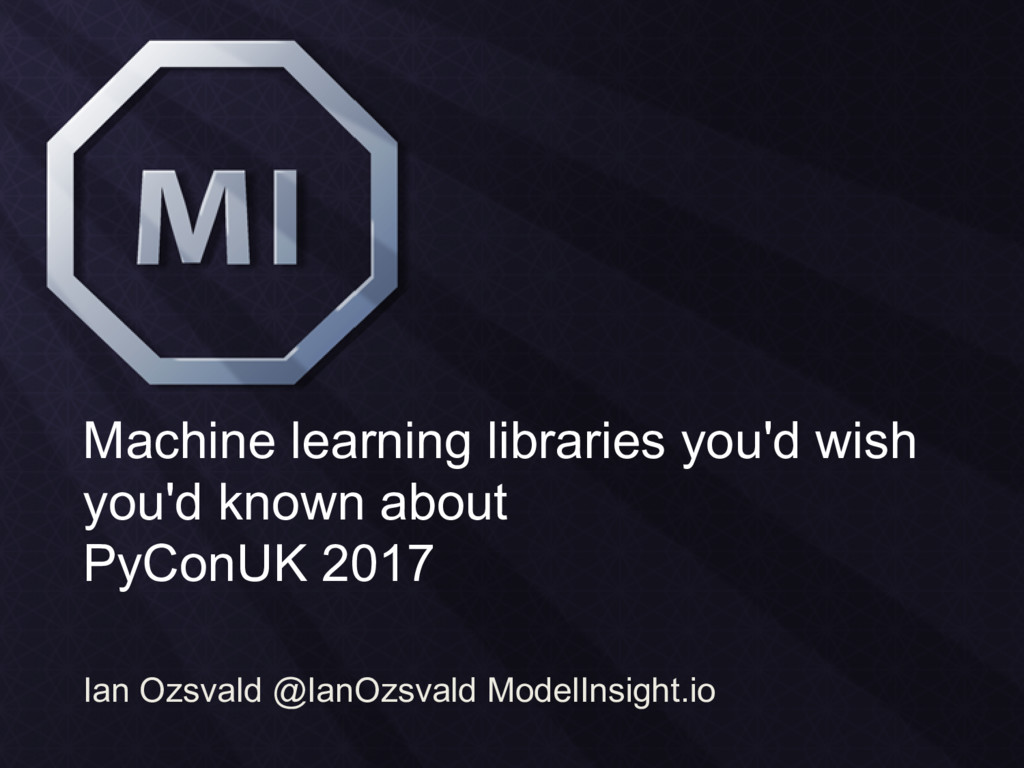 Machine learning libraries you'd wish you'd kno...