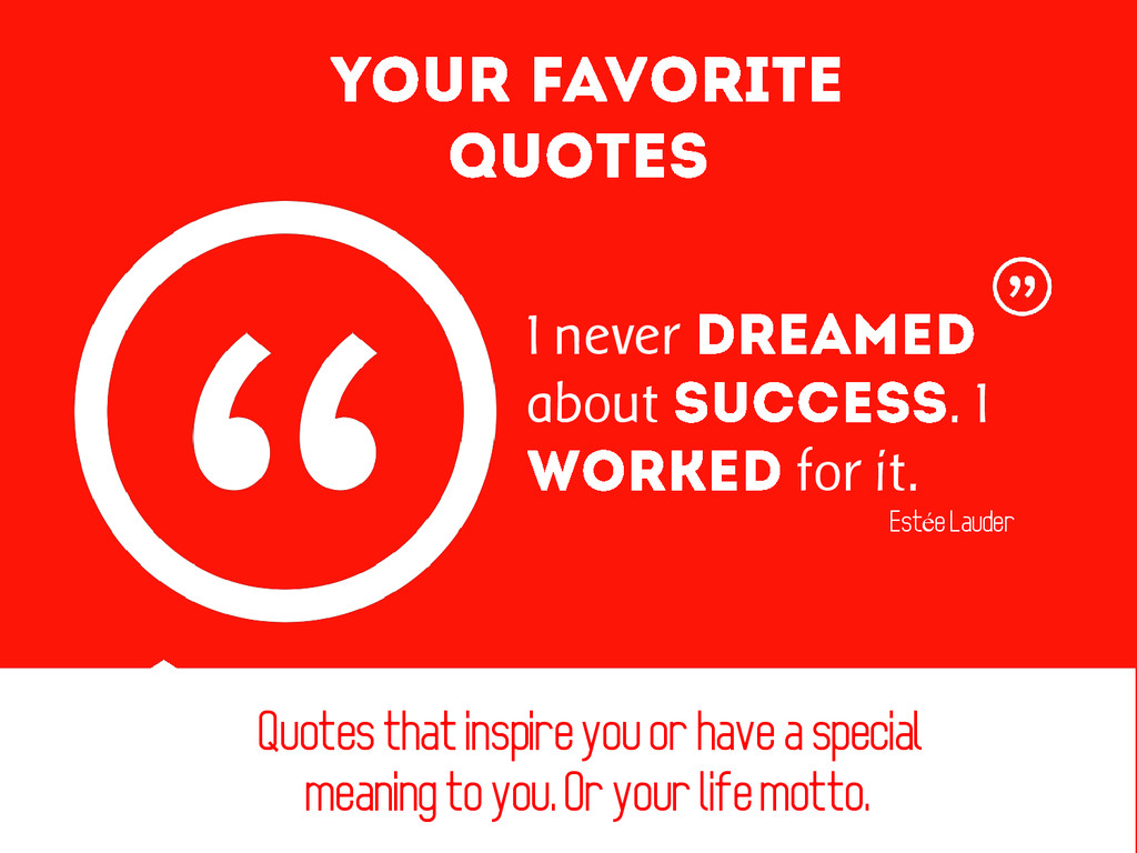 Quotes that inspire you or have a special meani...