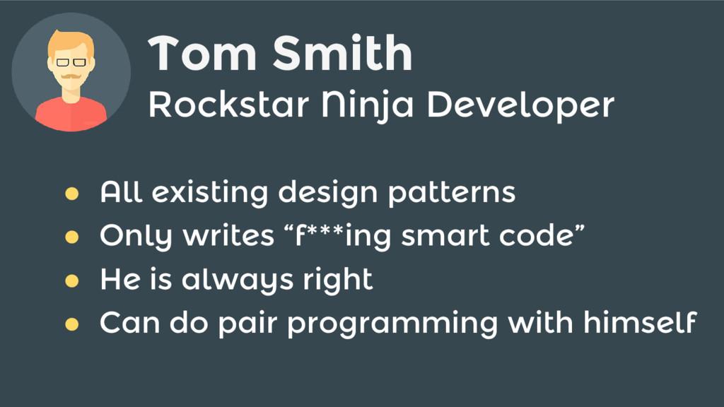 Rockstar Ninja Developer ● All existing design ...