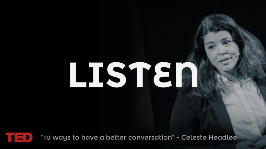 "LISTEN ""10 ways to have a better conversation"" ..."