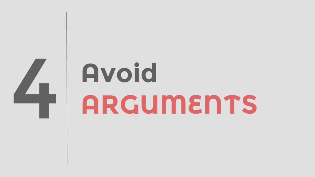 Avoid ARGUMENTS 4