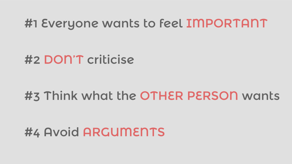 #4 Avoid ARGUMENTS #1 Everyone wants to feel IM...