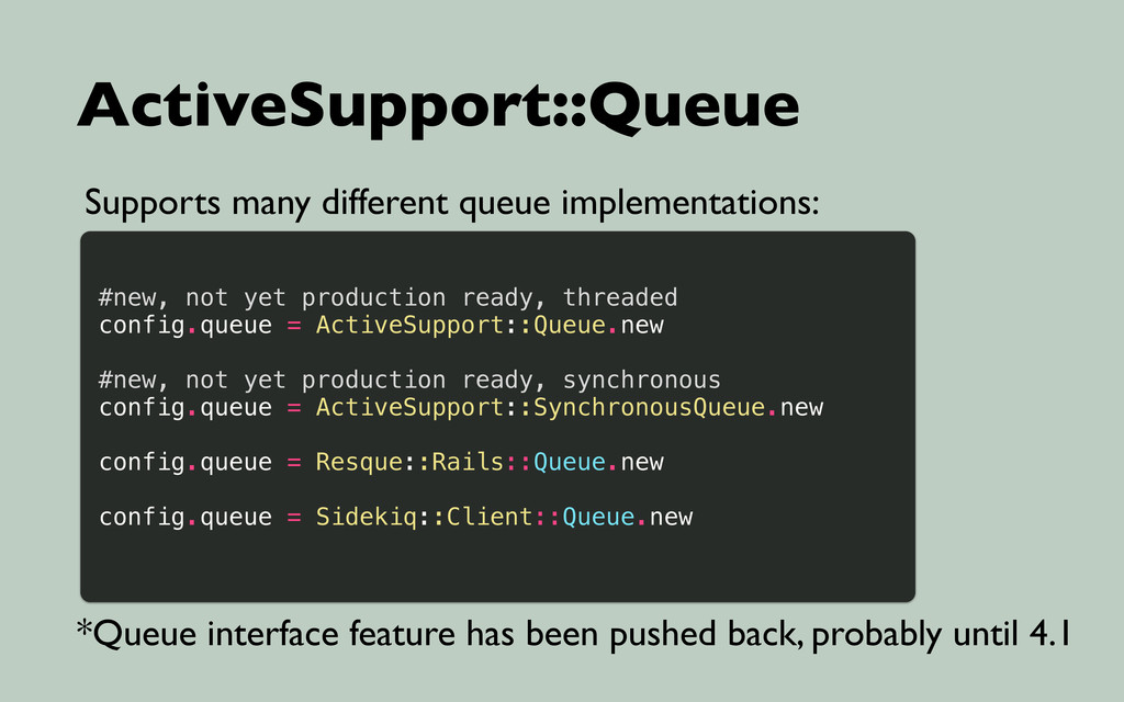 ActiveSupport::Queue Supports many different qu...