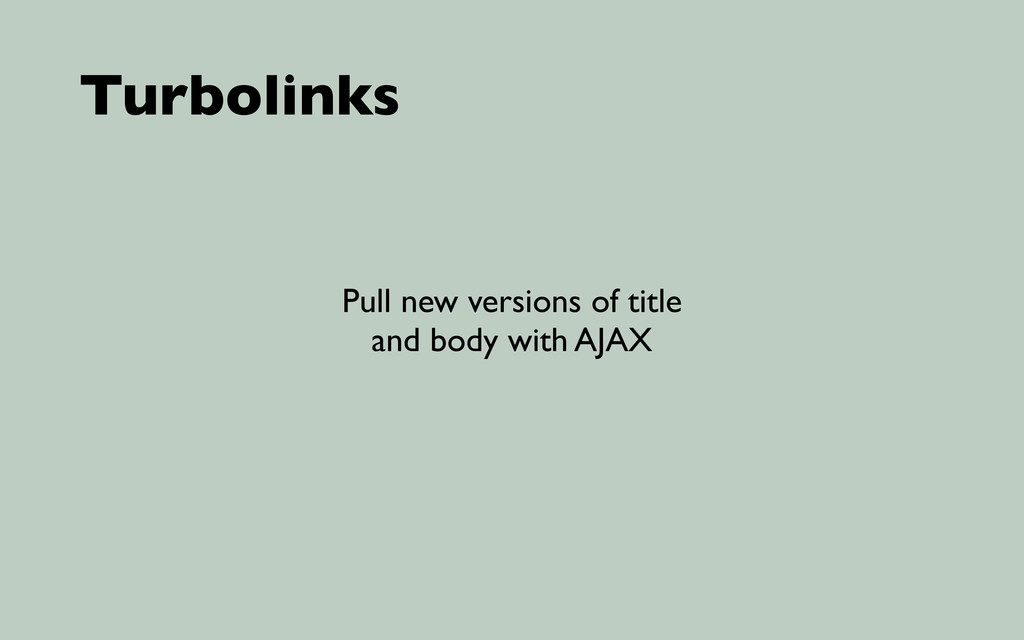 Turbolinks Pull new versions of title and body ...