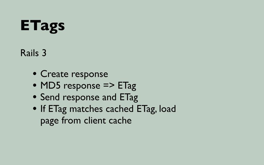 ETags Rails 3 • Create response • MD5 response ...