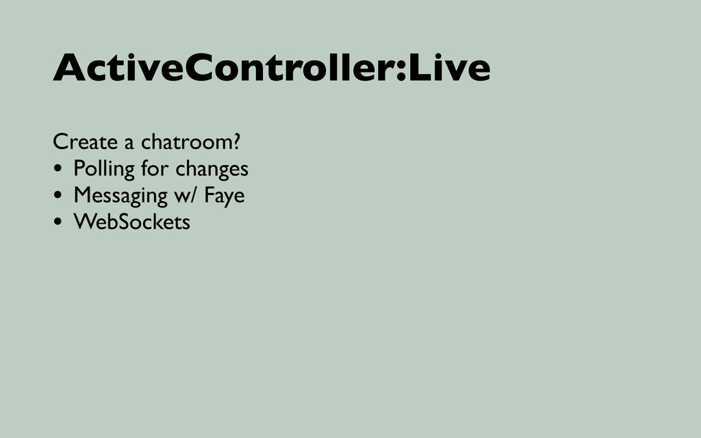 ActiveController:Live Create a chatroom? • Poll...
