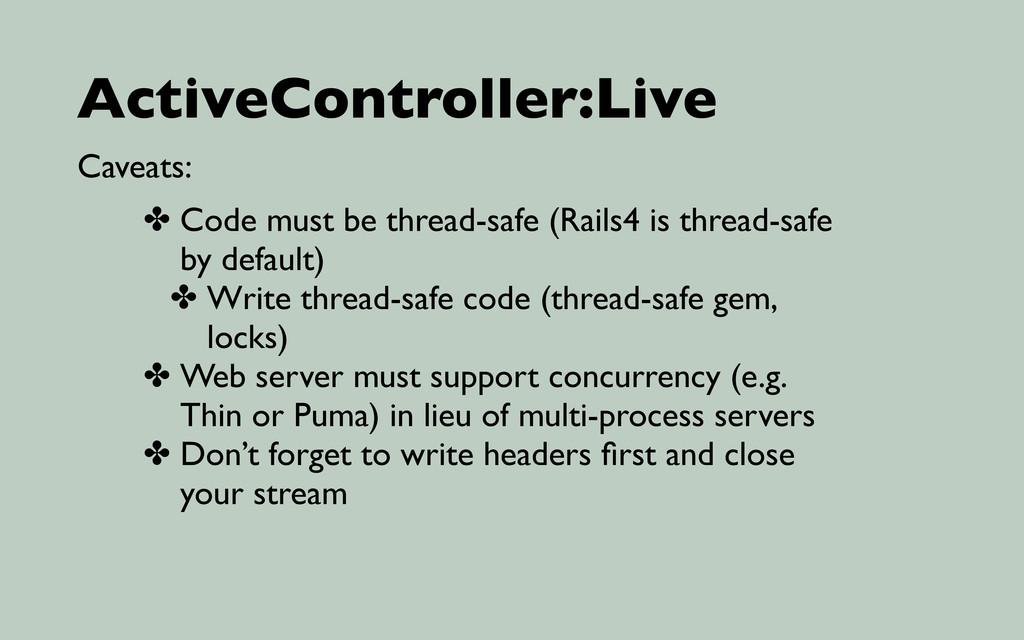 ActiveController:Live Caveats: ✤ Code must be t...