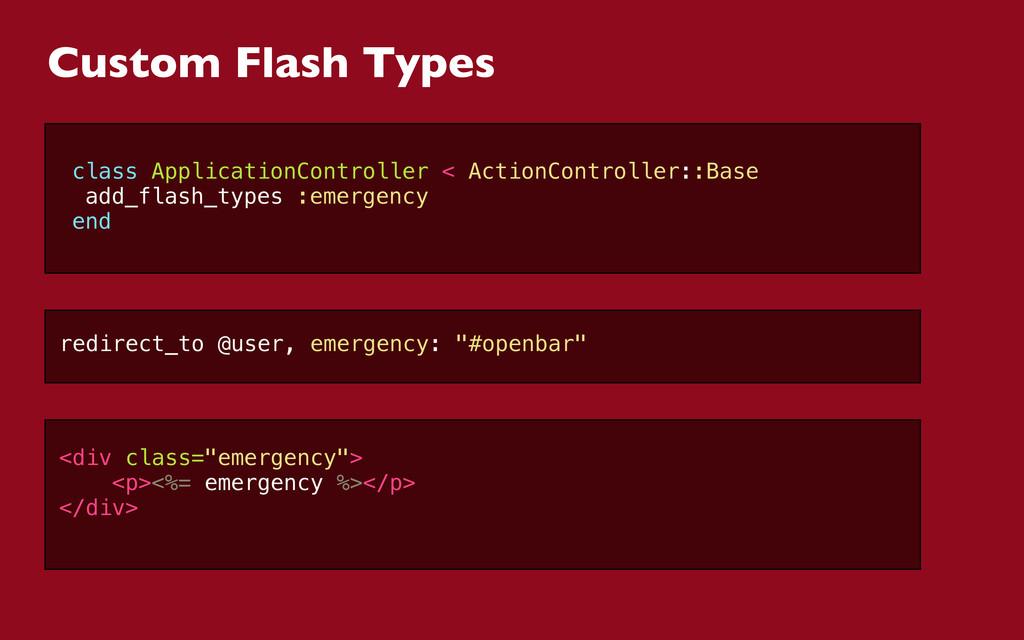 Custom Flash Types class ApplicationController ...