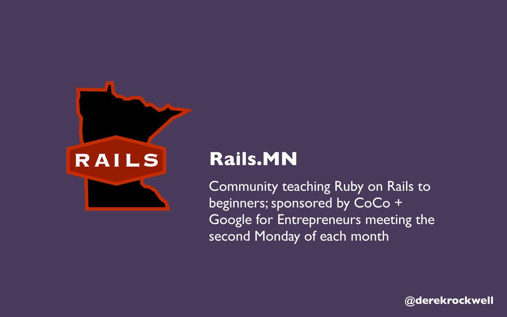 @derekrockwell Rails.MN Community teaching Ruby...