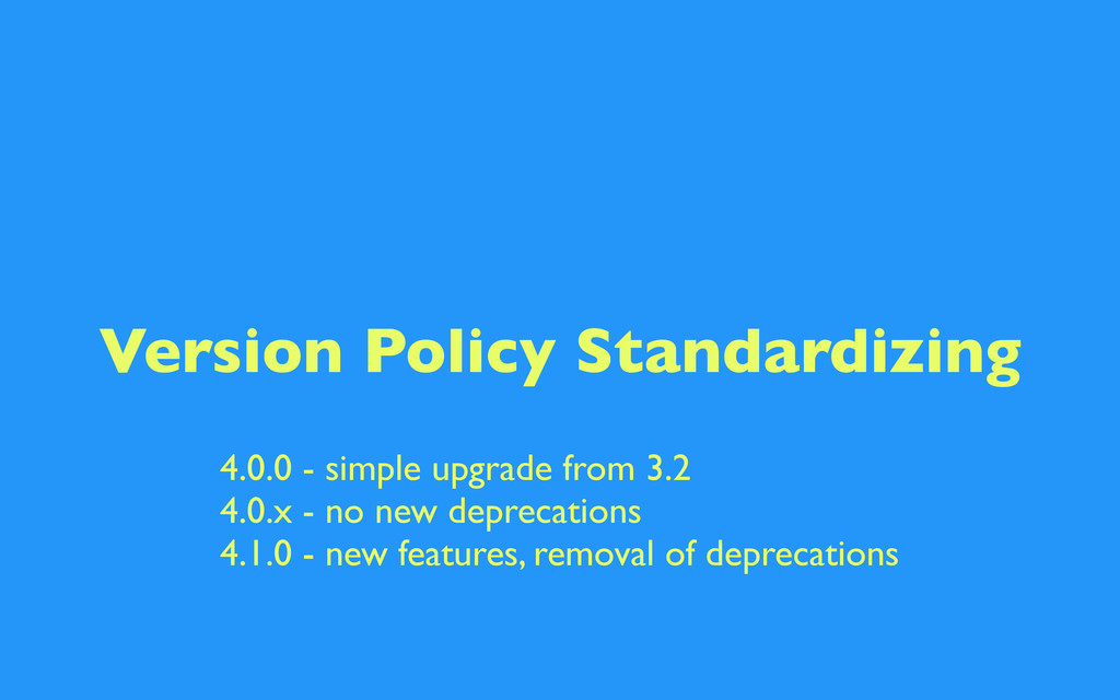Version Policy Standardizing 4.0.0 - simple upg...