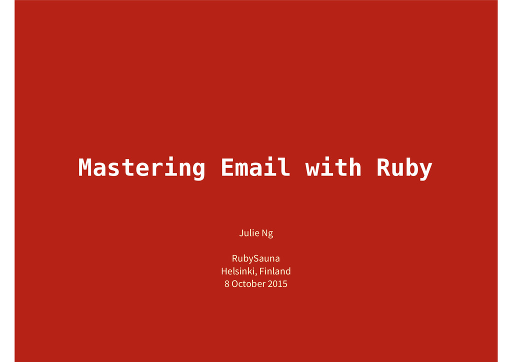 Mastering Email with Ruby Julie Ng RubySauna