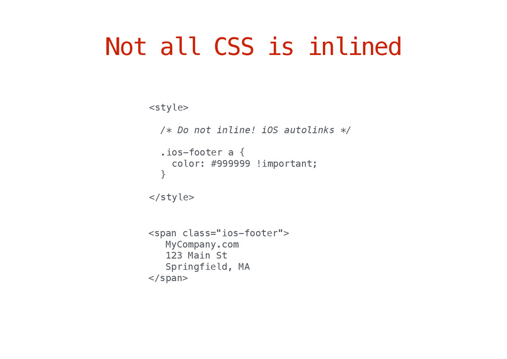 Not all CSS is inlined <style> /* Do not inline...