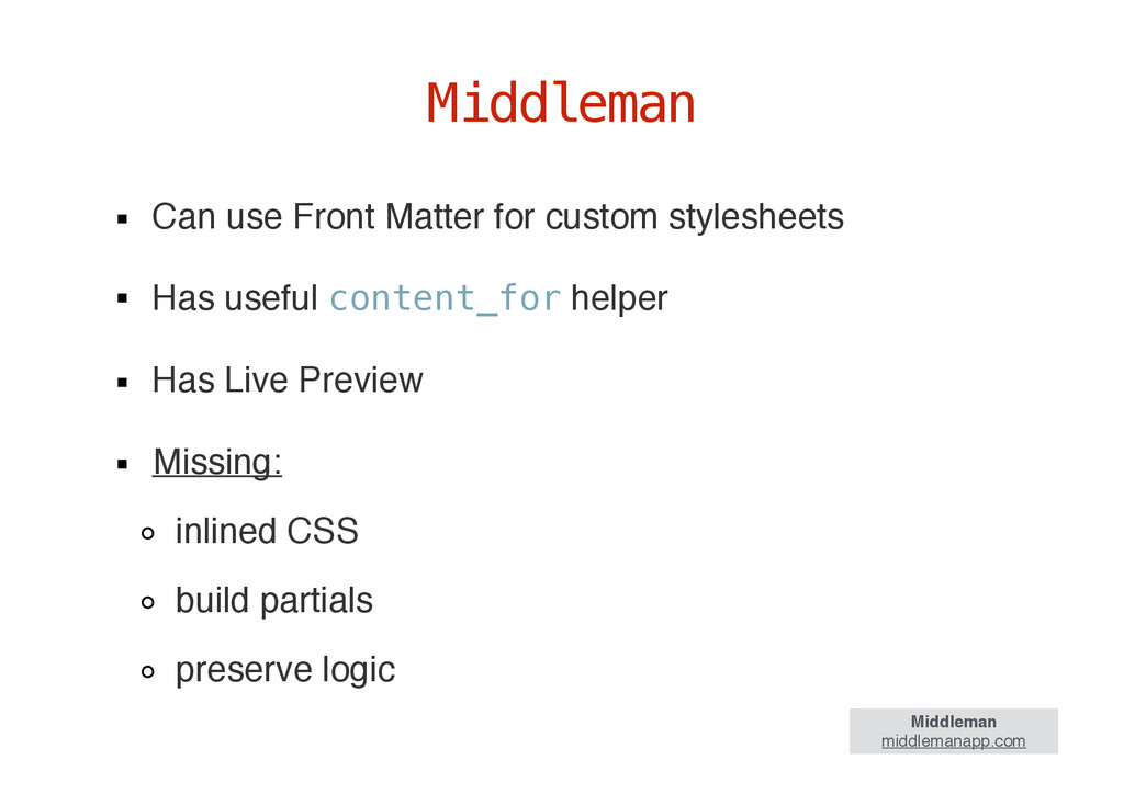 Can use Front Matter for custom stylesheets Has...