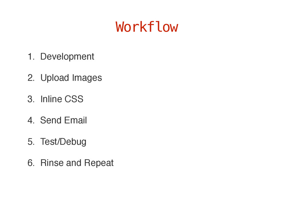 1. Development 2. Upload Images 3. Inline CSS 4...