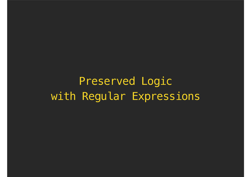 Preserved Logic