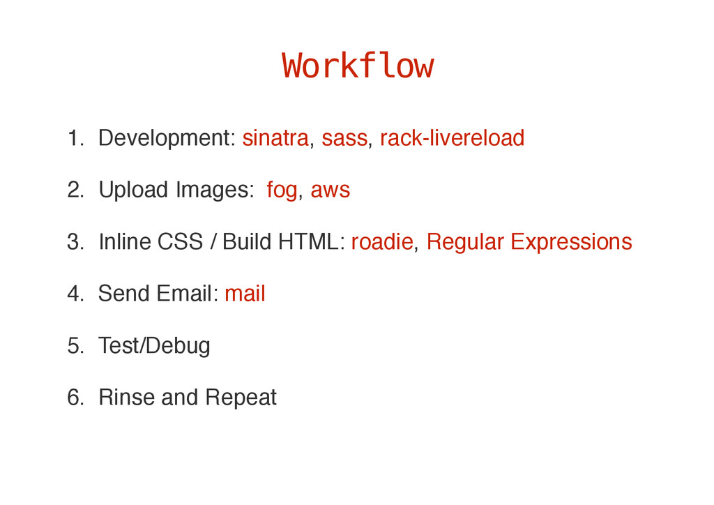 1. Development: sinatra, sass, rack-livereload ...