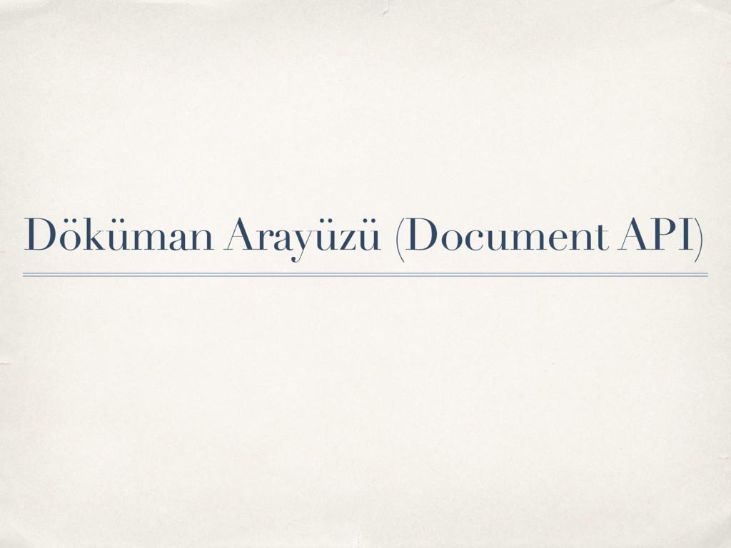 Döküman Arayüzü (Document API)