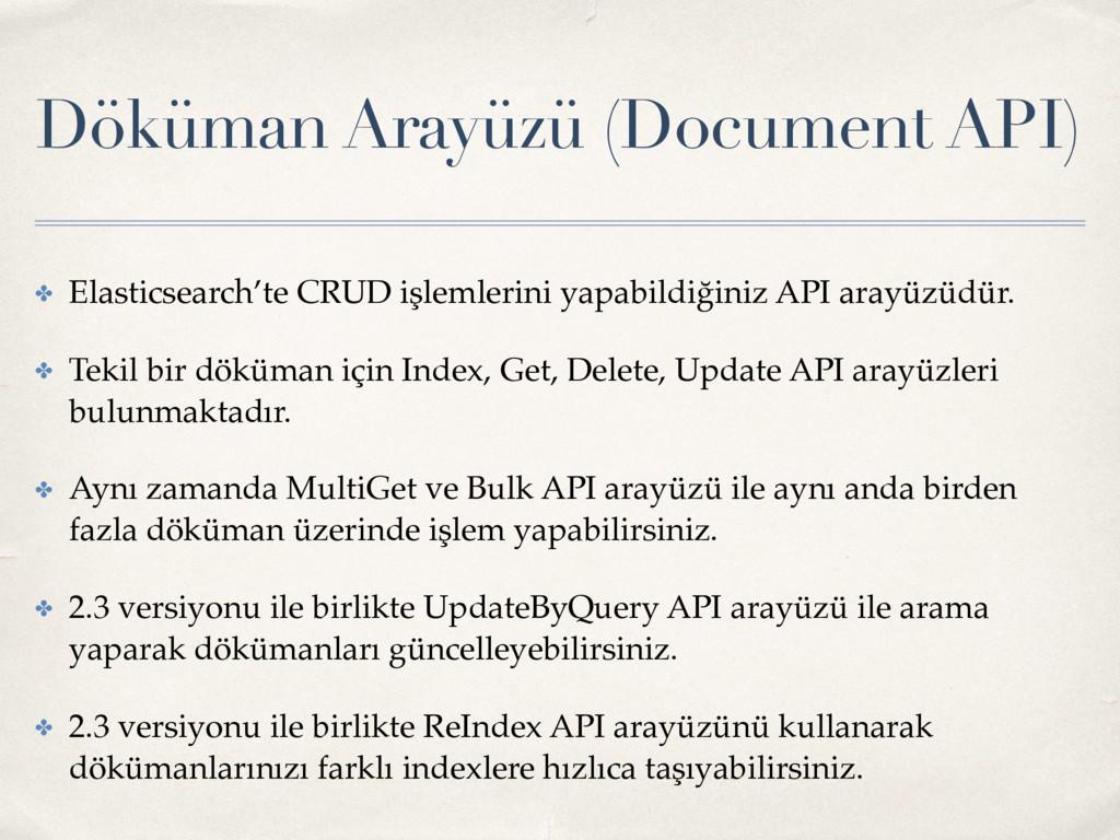 Döküman Arayüzü (Document API) ✤ Elasticsearch'...