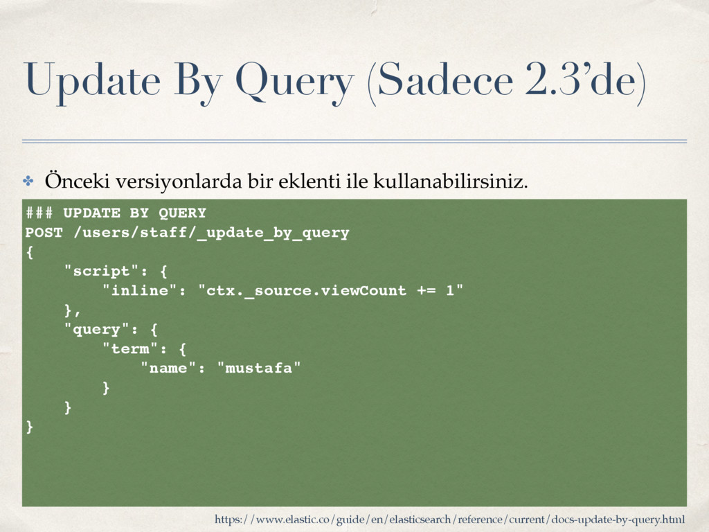 Update By Query (Sadece 2.3'de) ### UPDATE BY Q...