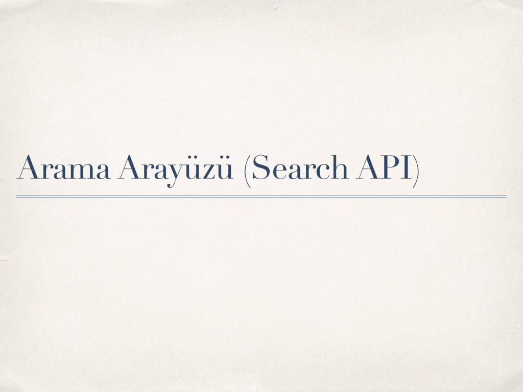 Arama Arayüzü (Search API)