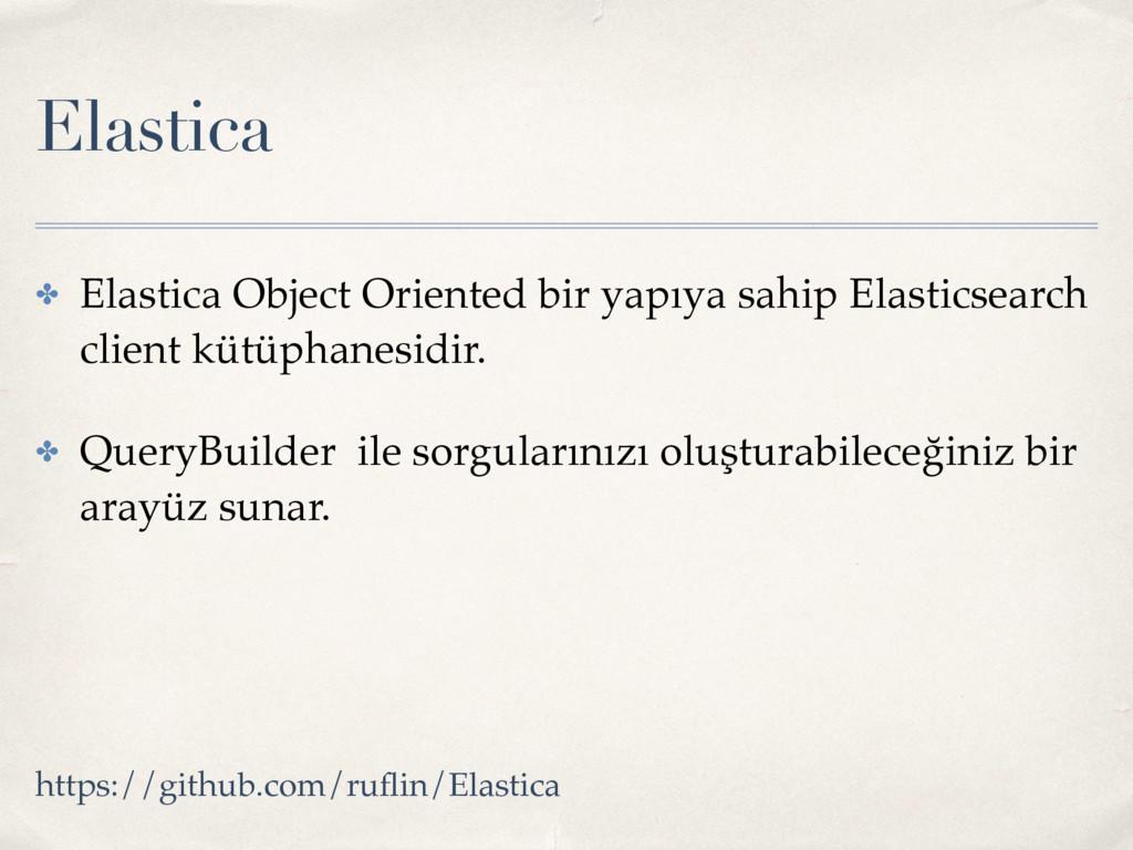 Elastica ✤ Elastica Object Oriented bir yapıya ...