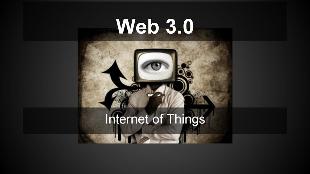 Internet of Things Web 3.0