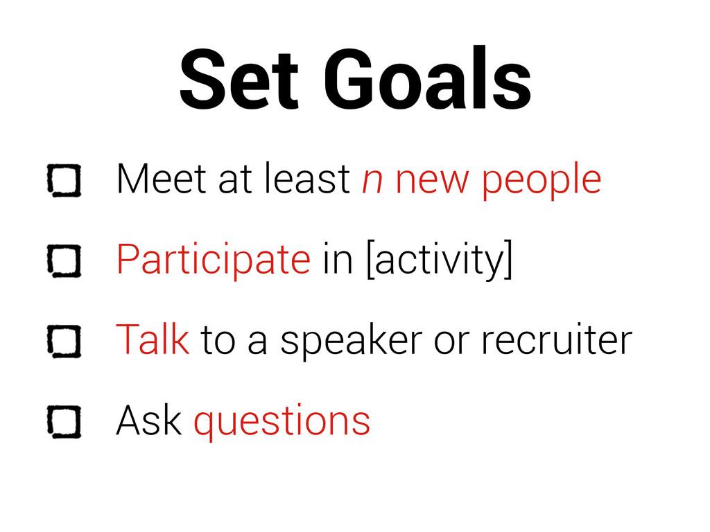 Set Goals Meet at least n new people Participat...