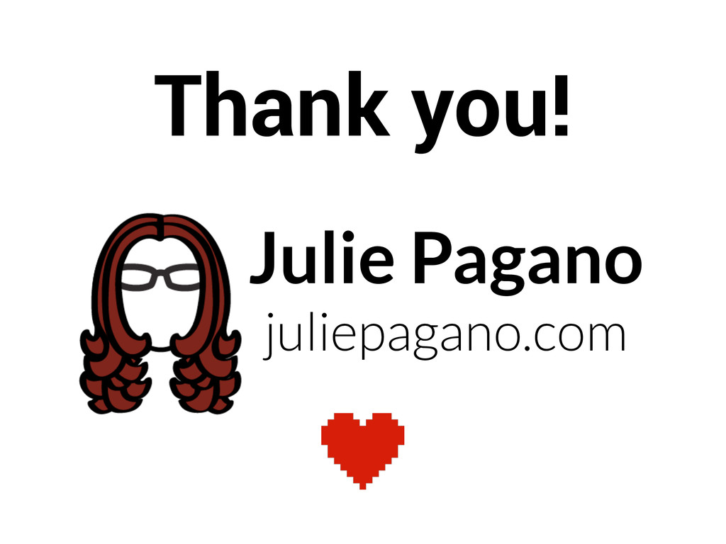 Julie Pagano juliepagano.com Thank you!