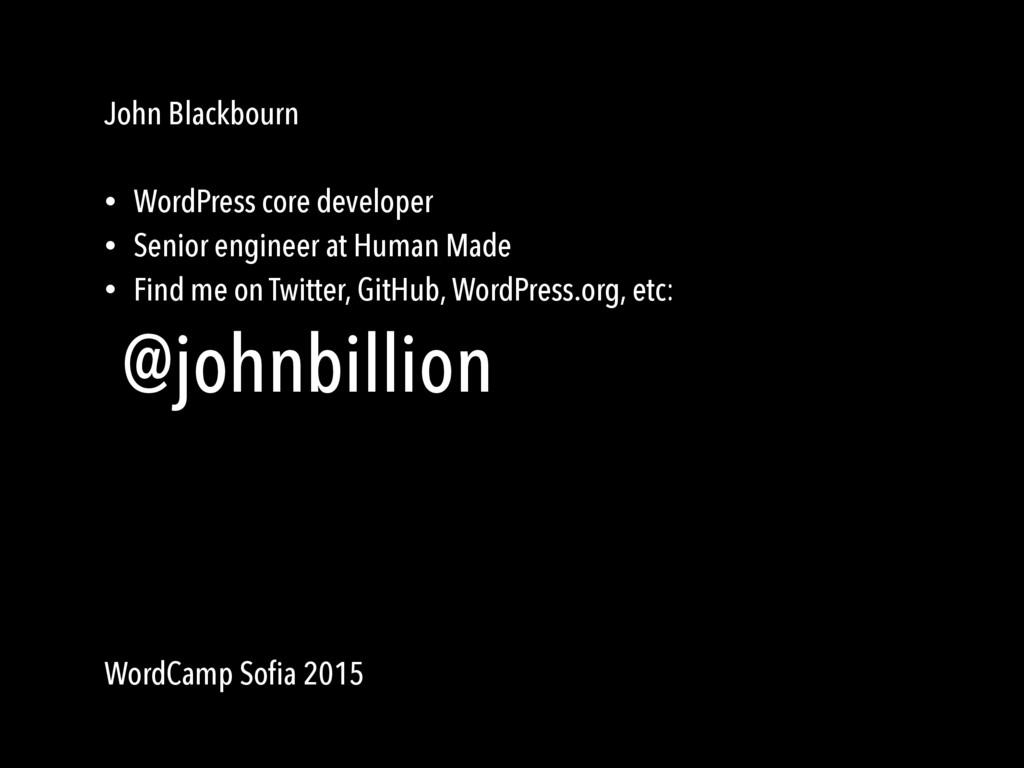 John Blackbourn • WordPress core developer • Se...