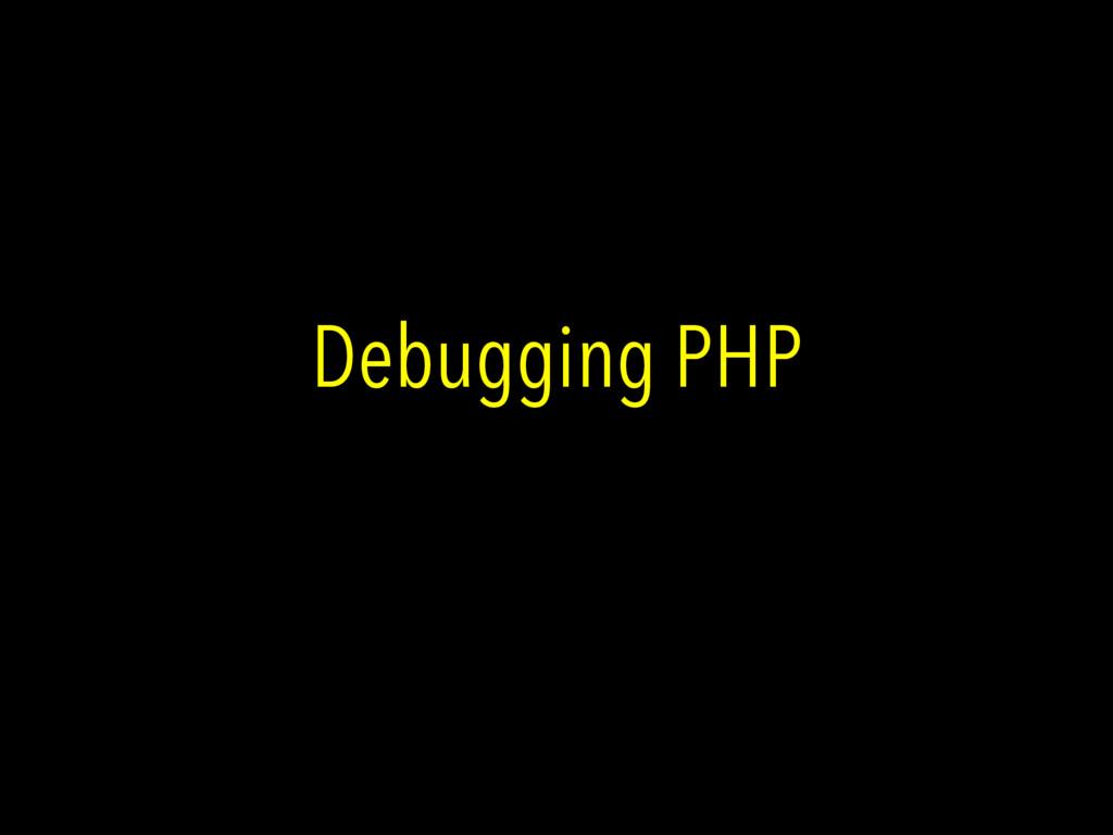 Debugging PHP