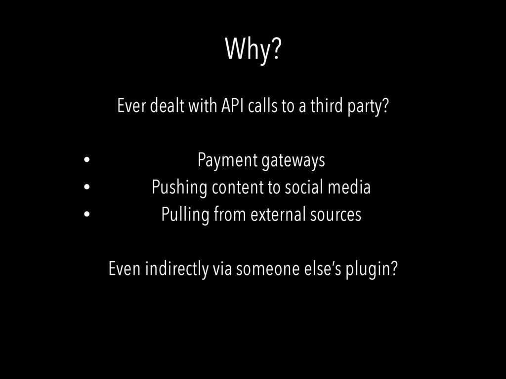 Ever dealt with API calls to a third party? • P...