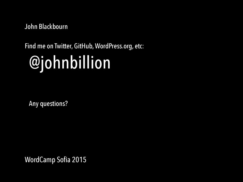 John Blackbourn Find me on Twitter, GitHub, Wor...
