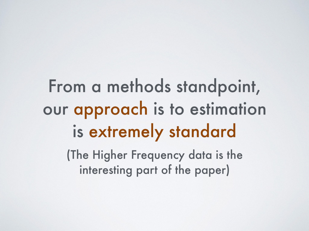 From a methods standpoint, our approach is to e...