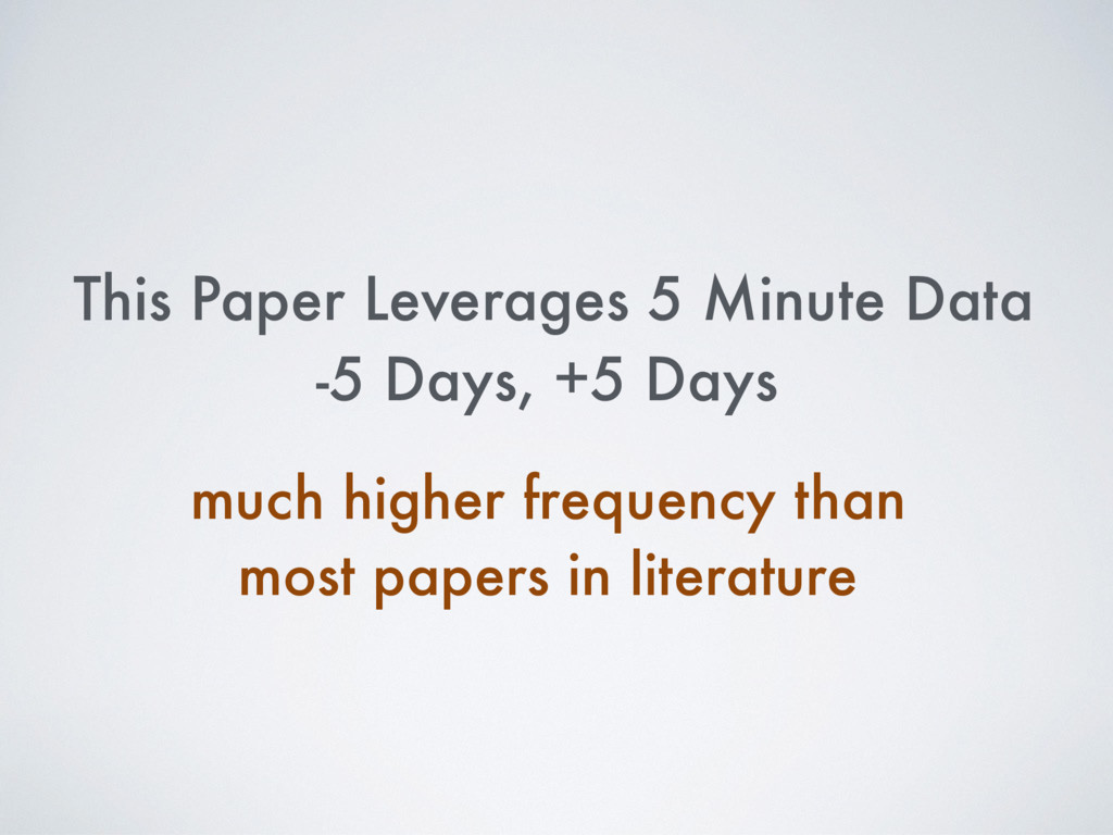 This Paper Leverages 5 Minute Data -5 Days, +5 ...