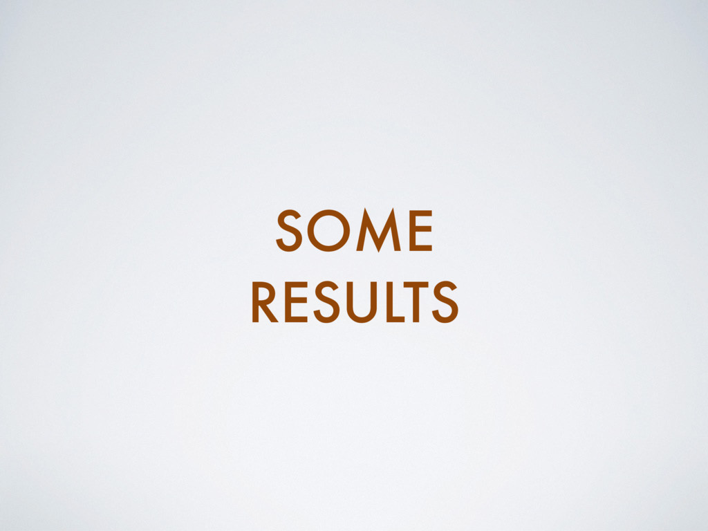 SOME RESULTS